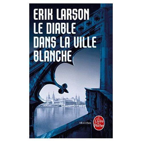 le-diable-dans-la-ville-blanche-de-erik-larson-921820010_L